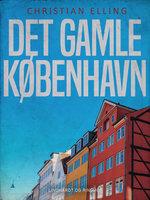 Det gamle København - Christian Elling