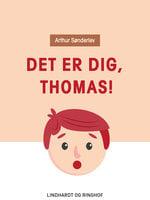 Det er dig, Thomas! - Arthur Sønderlev