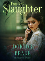 Doktor Brade - Frank G. Slaughter
