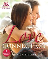 Love Connection: 4 Contemporary Romances - Monica Tillery