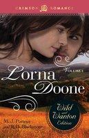Lorna Doone: The Wild And Wanton Edition Volume 1 - R.D. Blackmore, M.J. Porteus