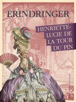 Erindringer - Henriette-Lucie De La Tour Du Pin