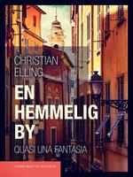 En hemmelig by. Quasi una Fantasia - Christian Elling