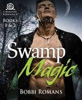 Swamp Magic: Books 1 & 2 - Bobbi Romans