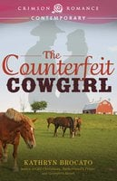The Counterfeit Cowgirl - Kathryn Brocato