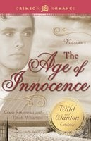 The Age of Innocence: The Wild and Wanton Edition Volume 2 - Edith Wharton,Coco Rousseau