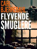 Flyvende smuglere - Carl Bjerredahl