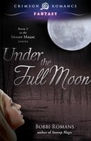 Under the Full Moon - Bobbi Romans