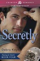 Secretly - Debra Kayn