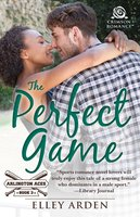 The Perfect Game - Elley Arden