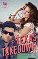 The Texas Takedown - Kathryn Brocato