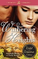 Wuthering Heights: The Wild and Wanton Edition - Emily Brontë,Annabella Bloom