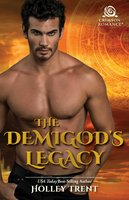 The Demigod's Legacy - Holley Trent