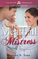 The Meatball Mistress - Tiffany N York