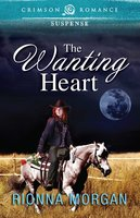 The Wanting Heart - Rionna Morgan