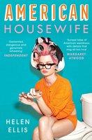 American Housewife - Helen Ellis