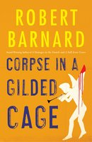 Corpse in a Gilded Cage - Robert Barnard