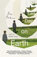 Last Day on Earth - Eric Puchner