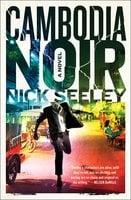 Cambodia Noir - Nick Seeley