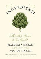 Ingredienti: Marcella's Guide to the Market - Marcella Hazan, Victor Hazan
