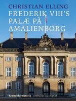 Frederik VIII s palæ på Amalienborg - Christian Elling