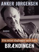 Fra mine dagbøger. 1978-1982. Brændingen - Anker Jørgensen
