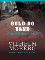 Guld og vand - Vilhelm Moberg