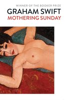Mothering Sunday - Graham Swift