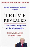 Trump Revealed: An American Journey of Ambition, Ego, Money, and Power - Michael Kranish, Marc Fisher