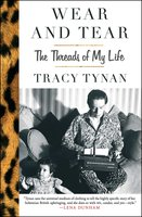 Wear and Tear: The Threads of My Life - Tracy Tynan