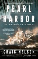 Pearl Harbor: From Infamy to Greatness - Craig Nelson