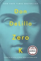 Zero K - Don DeLillo