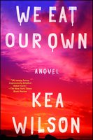 We Eat Our Own - Kea Wilson