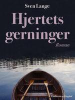Hjertets gerninger - Sven Lange