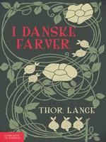 I danske farver - Thor Lange
