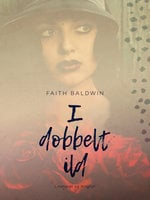 I dobbelt ild - Faith Baldwin