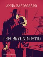 I en brydningstid - Anna Baadsgaard