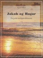 Jakob og Hagar: En jydsk kærlighedshistorie - Sigurd Elkjær