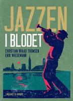 Jazzen i blodet - Christian Braad Thomsen, Erik Wiedemann