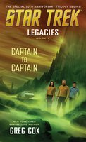 Legacies: Book 1: Captain to Captain - Greg Cox