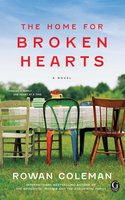 The Home for Broken Hearts - Rowan Coleman