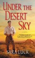 Under the Desert Sky - Sara Luck