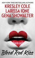 Blood Red Kiss - Gena Showalter,Larissa Ione,Kresley Cole