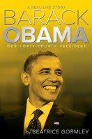 Barack Obama: Our 44th President - Beatrice Gormley