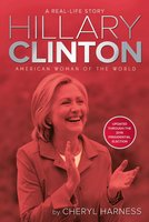 Hillary Clinton: American Woman of the World - Cheryl Harness