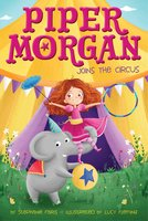 Piper Morgan Joins the Circus - Stephanie Faris