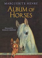 Album of Horses - Marguerite Henry