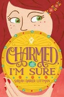 Charmed, I'm Sure - Sarah Darer Littman