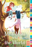 Me & Mom vs. the World - Jo Whittemore