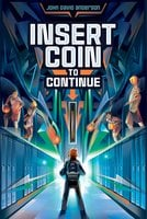 Insert Coin to Continue - John David Anderson
